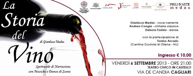 La storia del vino di Gianluca Medas - 6 settembre 2013, Cagliari Teatro Civico in Castello, con la partecipazione di Tonino Arcadu della Cantina Gostolai