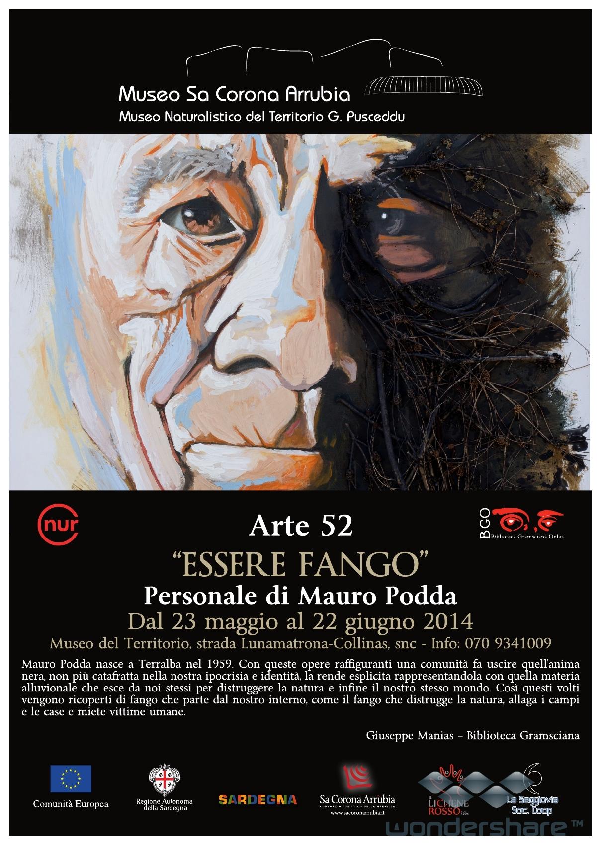 """Arte52 """"ESSERE FANGO"""" Personale di Mauro Podda Dal 23 maggio al 22 giugno 2014 Museo naturalistico del territorio """"G. Pusceddu"""""""