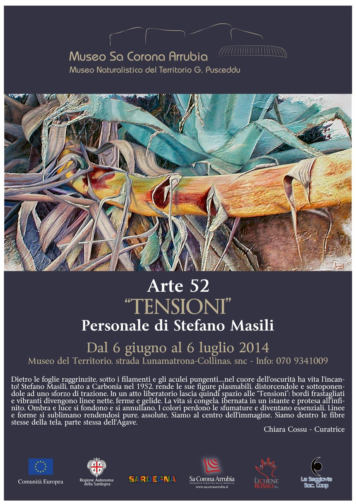 """Arte52 """"TENSIONI"""" Personale di Stefano Masili Dal 6 giugno al 6 luglio 2014 Museo naturalistico del territorio """"G. Pusceddu"""" Strada Lunamatrona-Collinas"""