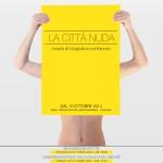 """Aprirà venerdì 10 Ottobre 2014 presso la MEM di Cagliari la mostra di fotografia """"La Città Nuda""""."""