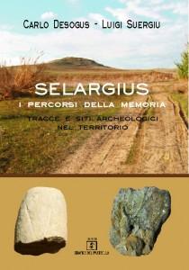 Carlo Desogus il suo ultimo libro Selargius. I percorsi della memoria. Tracce e siti archeologici nel territorio (2014)