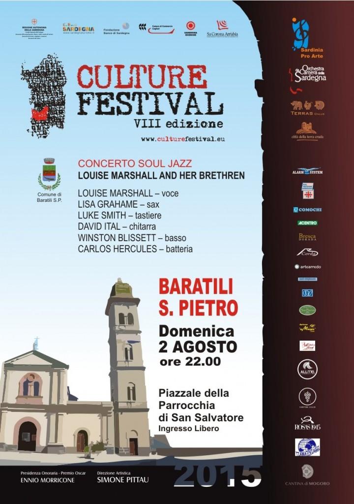 Domenica 2 agosto 2015 si replica invece a Baratili San Pietro, alle 22.00 (ingresso libero), nel Piazzale della Parrocchia di San Salvatore concerto gratuito del Culture Festival.
