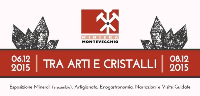 Tra Arti e Cristalli Domenica 6 e martedì 8 dicembre 2015 Miniera di Montevecchio