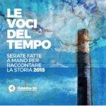 """LE VOCI DEL TEMPO – """"Serate fatte a mano per raccontare la storia"""" a cura dell'Associazione Pubblico-08 il 26 a Guspini, il 27 a Sardara, il 28 febbraio 2016 a Fluminimaggiore."""