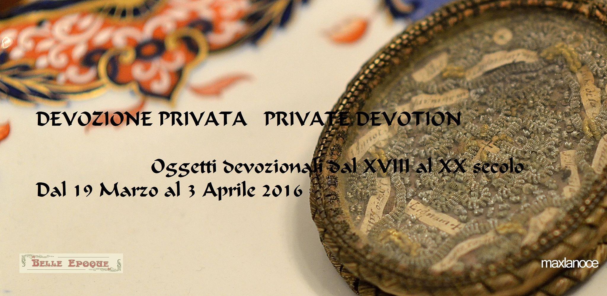 DEVOZIONE PRIVATA - PRIVATE DEVOTION Oggetti devozionali dal XVIII al XX secolo