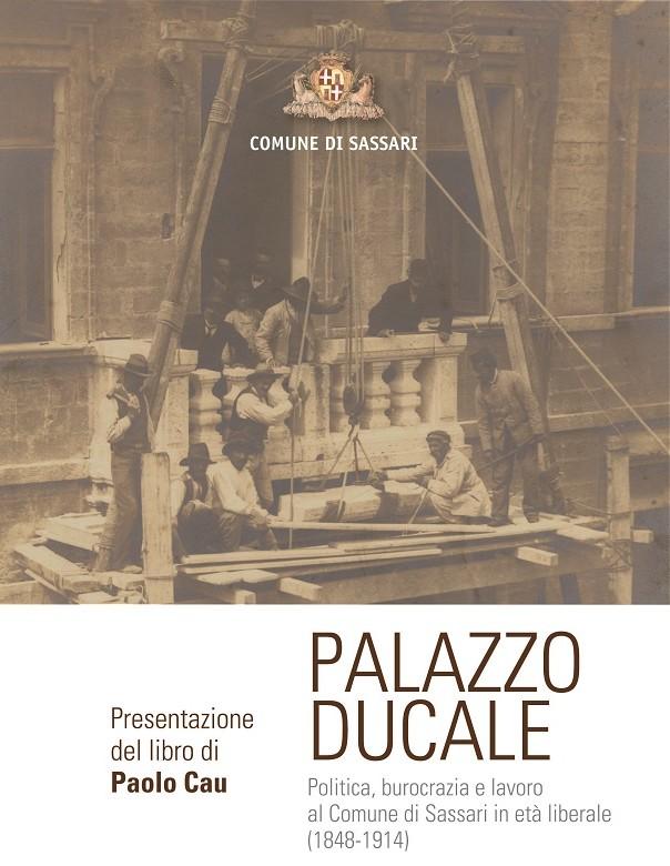 """Lunedì 20 giugno 2016 presentazione del libro """"Palazzo Ducale"""" sala consiliare del Comune di Sassari alla presenza degli storici Luigi Berlinguer e Manlio Brigaglia."""