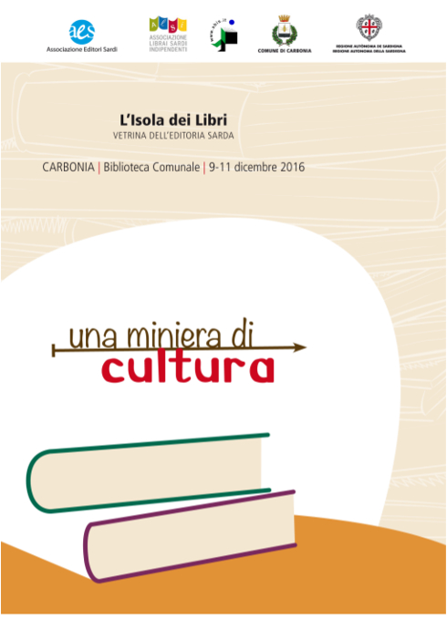 L'isola dei libri - Vetrina Editoria Sarda: Carbonia una Miniera di Cultura 9/11 dicembre 2016.