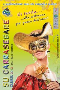 L'associazione amici del Carnevale Olbiese  vi invita alla Settimana più pazza dell'anno,  su Carrasegare Olbiesu 2013 dal 7 al 17 febbraio.