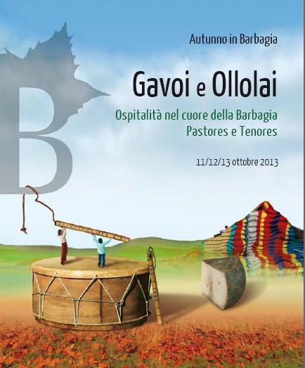 Cortes apertas Gavoi e Ollolai 11 12 13 ottobre 2013, Ospitalità nel cuore della Barbagia Pastores e Tenores.
