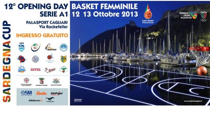 12° Opening Day Serie A1 Basket Femminile 12 13 Ottobre 2013, PALASPORT cAGLIARI via Rockefeller, ingresso gratuito.