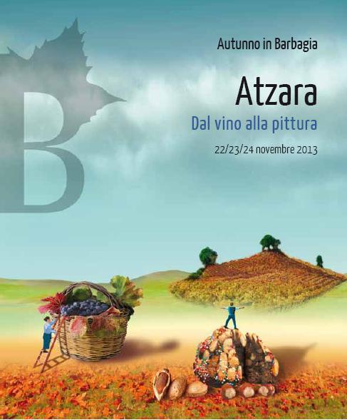 Cortes apertas ad Atzara 22 23 24 novembre 2013, Autunno in Barbagia ad Atzara Dal Vino Alla Pittura 22 23 24 novembre 2013