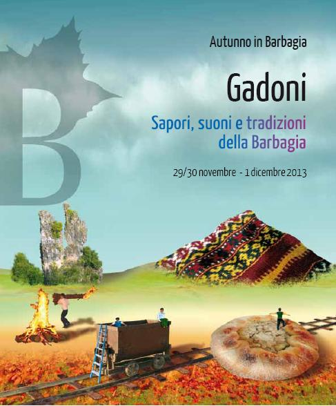 Gadoni Cortes apertas 29 30 novembre 1 dicembre 2013 Sapori suoni e tradizioni della Barbagia