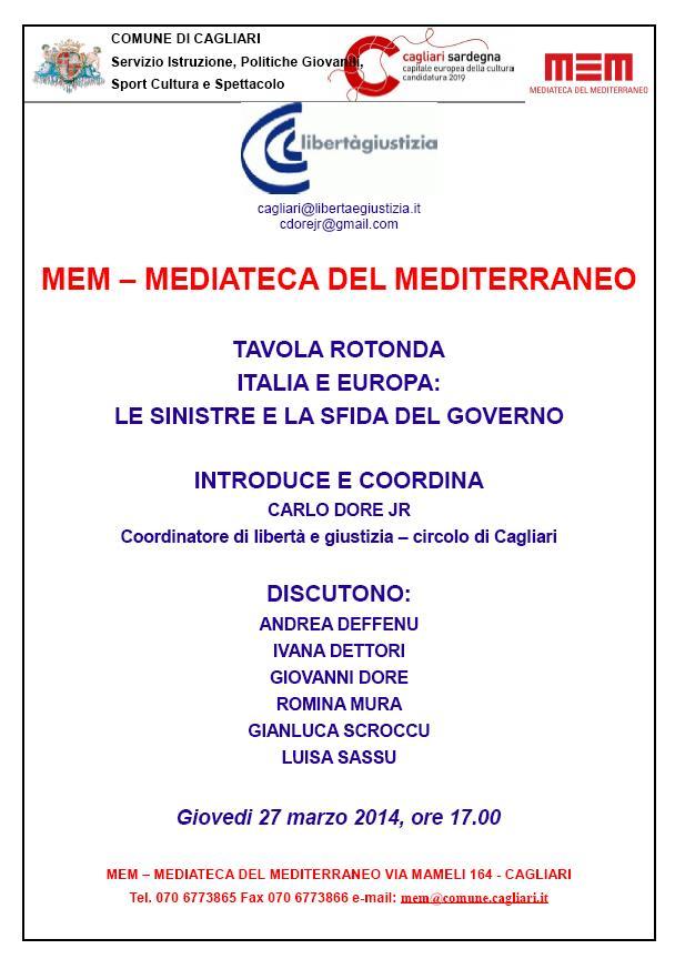 MEM MEDIATECA DEL MEDITERRANEO Tavola Rotond Italia e Europa 27 marzo 2014 Liberta e Giustizia Circolo di Cagliari