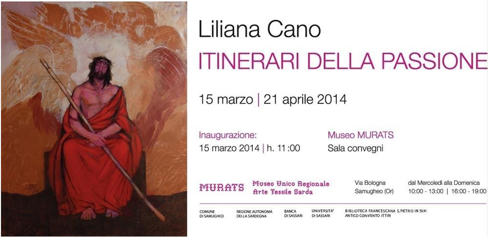 Museo MURATS Liliana Cano ITINERARI DELLA PASSIONE 15 marzo 21 aprile 2014