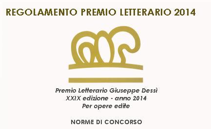 Regolamento Premio Letterario Giuseppe Dessì XXIX Edizione anno 2014 Per opere edite