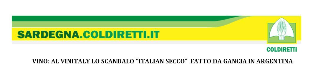 AL VINITALY 2014 LO SCANDALO ITALIAN SECCO  FATTO DA GANCIA IN ARGENTINA