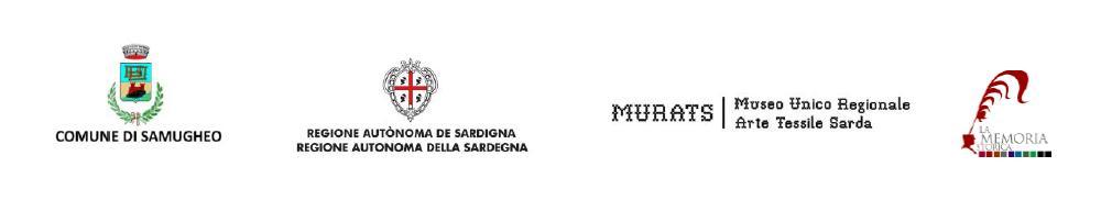 COMUNE DI SAMUGHEO MURATS Museo Unico Regionale dell'Arte Tessile Sarda e REGIONE AUTONOMA DELLA SARDEGNA presentano ZENÌA 2014