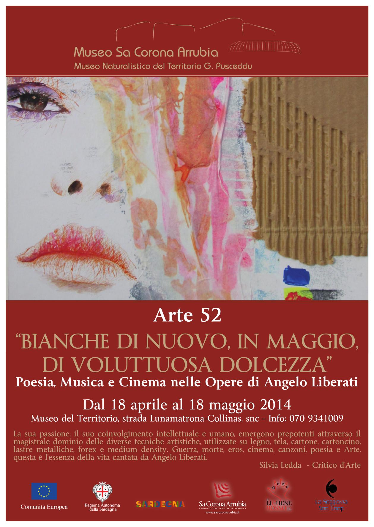 """Museo Sa Corona Arrubia Arte52 """"Bianche di nuovo in maggio di voluttuosa dolcezza""""  Personale di Angelo Liberati  Dal 18 aprile al 18 maggio 2014"""