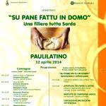 """Coldiretti Oristano – Comune di Paulilatino – con il patrocinio del Banco di Sardegna Presentano: """"SU PANE FATTU IN DOMO"""" Paulilatino 12 aprile 2014."""