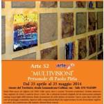 """""""Multivisioni"""" Personale di Paolo Piria Dal 25 aprile al 25 maggio 2014 al Museo naturalistico del territorio """"G. Pusceddu"""" strada Lunamatrona-Collinas"""