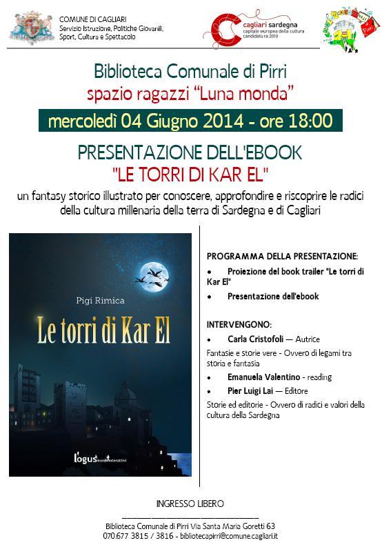 """Biblioteca Comunale di Pirri mercoledì 04 Giugno 2014 ore 18:00 - Presentazione dell'Ebook """"Le Torri di Kar El"""" di Pigi Rimica"""