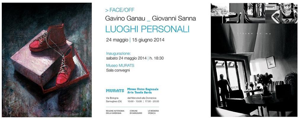 Comune di Samugheo e il Museo MURATS presentano FACE OFF Luoghi Personali Mostra 2014 di Gavino Ganau e Giovanni Sanna