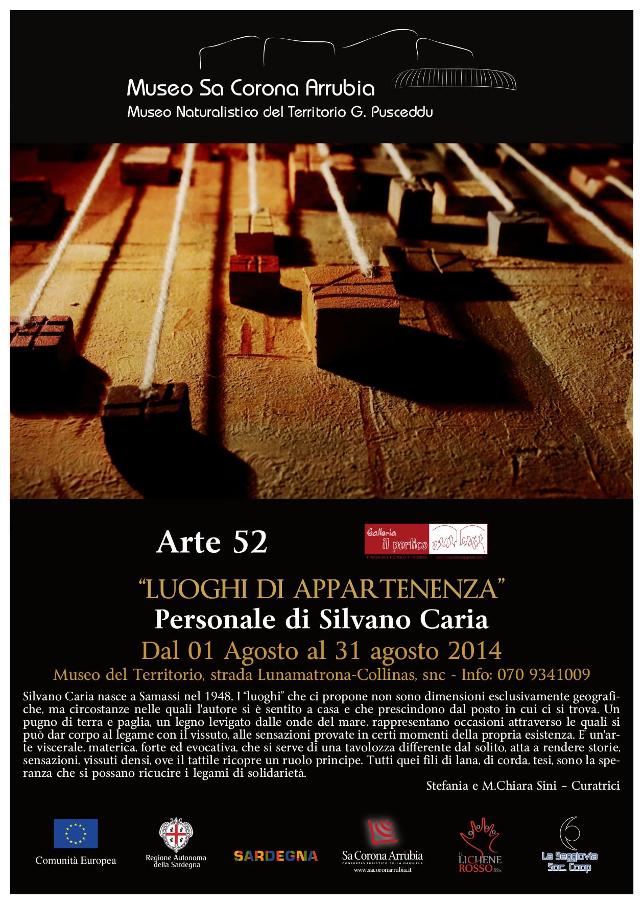 """Personale di Silvano Caria """"LUOGHI DI APPARTENENZA"""" dal 1 al 31 agosto 2014 Museo naturalistico del territorio """"G. Pusceddu"""" Strada Lunamatrona-Collinas"""