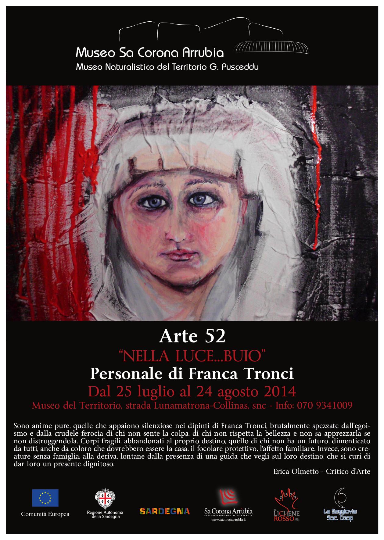 """Personale di Franca Tronci """"NELLA LUCE…BUIO"""" dal 25 luglio al 24 agosto 2014 Museo naturalistico del territorio """"G. Pusceddu"""" Strada Lunamatrona-Collinas"""