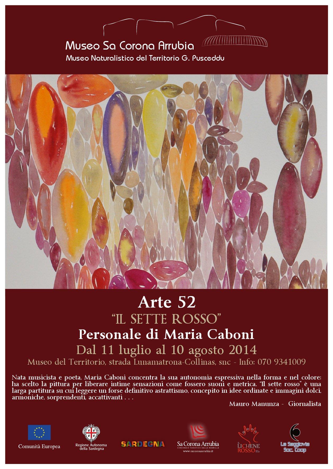 """Dal 11 luglio al 10 agosto 2014 Personale di Maria Caboni """"IL SETTE ROSSO"""" al Museo naturalistico del territorio """"G. Pusceddu"""" Strada Lunamatrona-Collinas"""