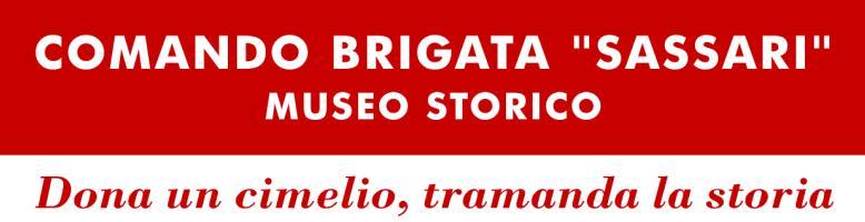 Comando Brigata Sassari Museo Storico Dona un cimelio tramanda la storia