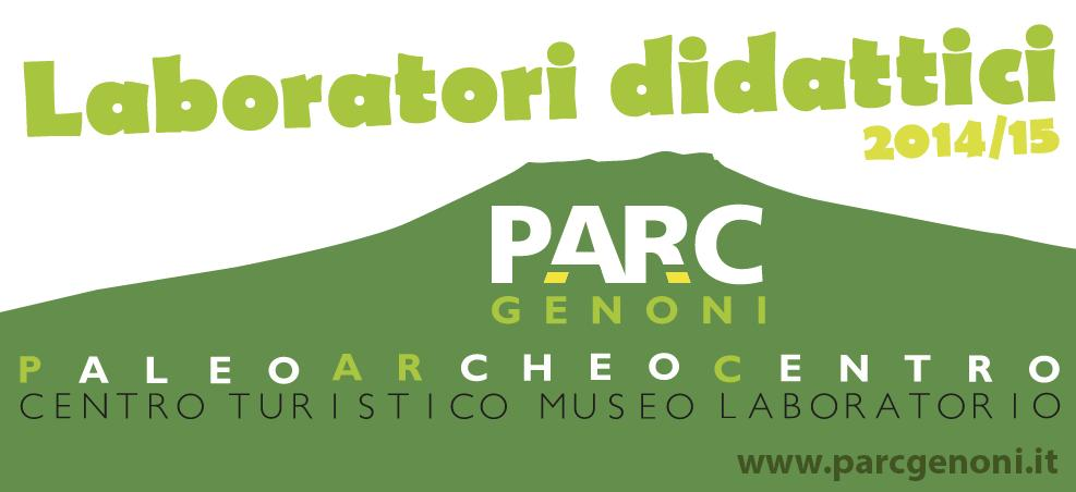 Laboratori Didattici 2014-2015 PARC GENONI PALEOARCHEOCENTRO CENTRO TURISTICO MUSEO LABORATORI
