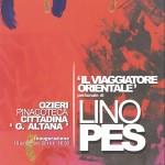 """Mostra di pittura """"Il viaggiatore orientale"""" di Lino Pes venerdì 6 settembre ore 19 Pinacoteca cittadina """"Giuseppe Altana""""."""