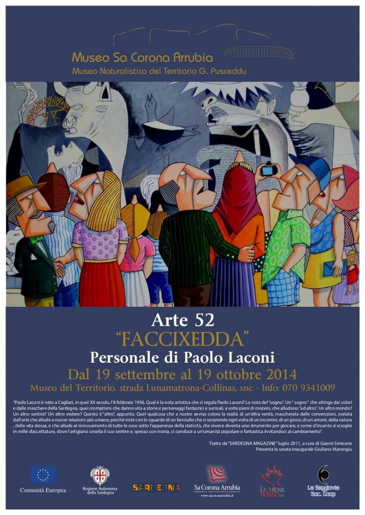 """""""FACCIXEDDA"""" Personale di Paolo Laconi dal 19 settembre al 19 ottobre 2014 Museo naturalistico del territorio """"G. Pusceddu"""" Strada Lunamatrona-Collinas"""
