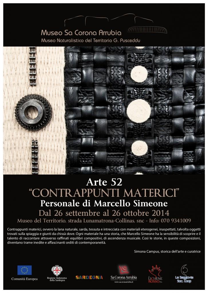 """Arte52 """"CONTRAPPUNTI MATERICI"""" Personale di Marcello Simeone dal 26 settembre al 26 ottobre 2014 Museo naturalistico del territorio """"G. Pusceddu"""" Strada Lunamatrona-Collinas"""