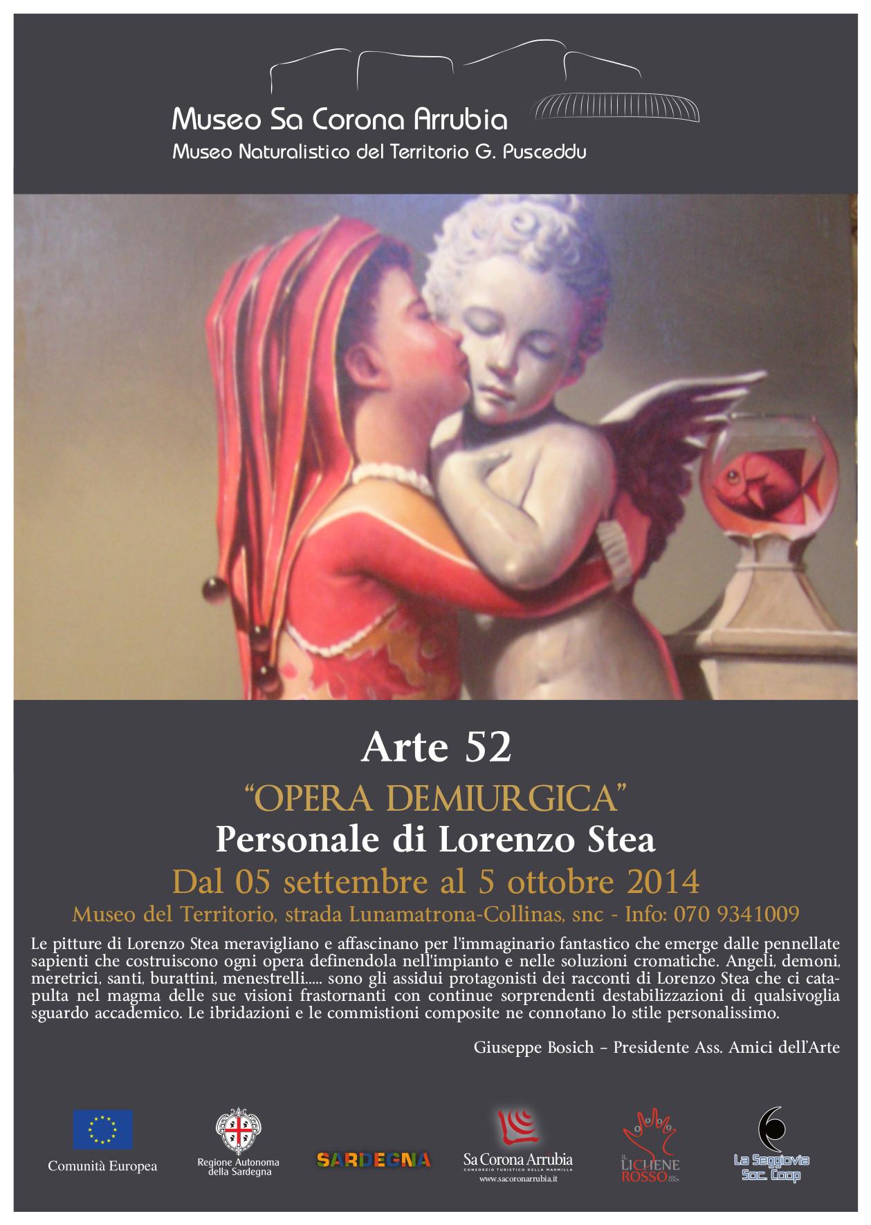"""Personale di Lorenzo Stea """"OPERA DEMIURGICA"""" dal 5 settembre al 5 ottobre 2014  Museo naturalistico del territorio """"G. Pusceddu"""""""