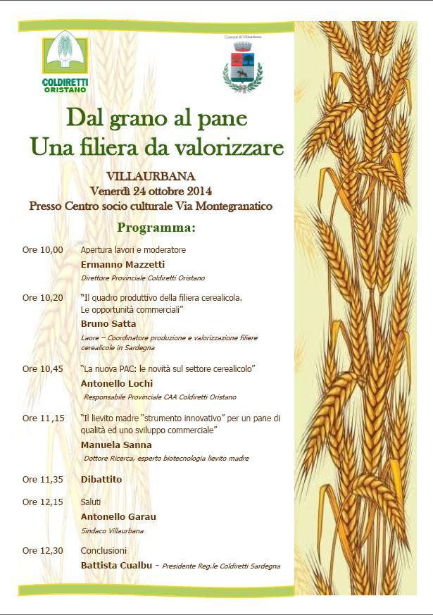 Coldiretti Oristano Dal Grano al Pane Una filiera da valorizzare Villurbana venerdì 24 ottobre 2014
