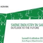 Lunedì 6 ottobre 2014 UNIS Sassari Dipartimento Agraria Seminario di Studio SWINE INDUSTRY IN SARDINIA.