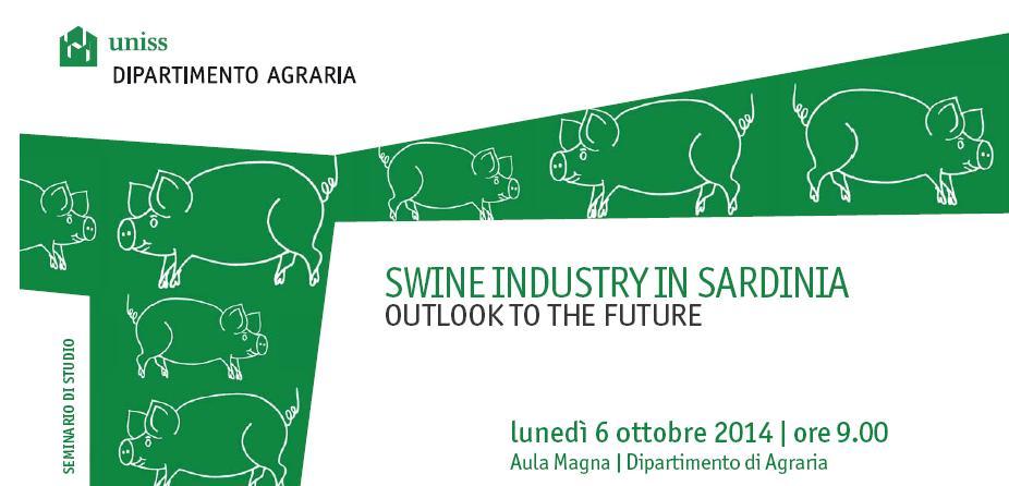 Uniss Sassari Swine Industry in Sardinia lunedì 6 ottobre 2014 Aula Magna Dipartimento Agraria