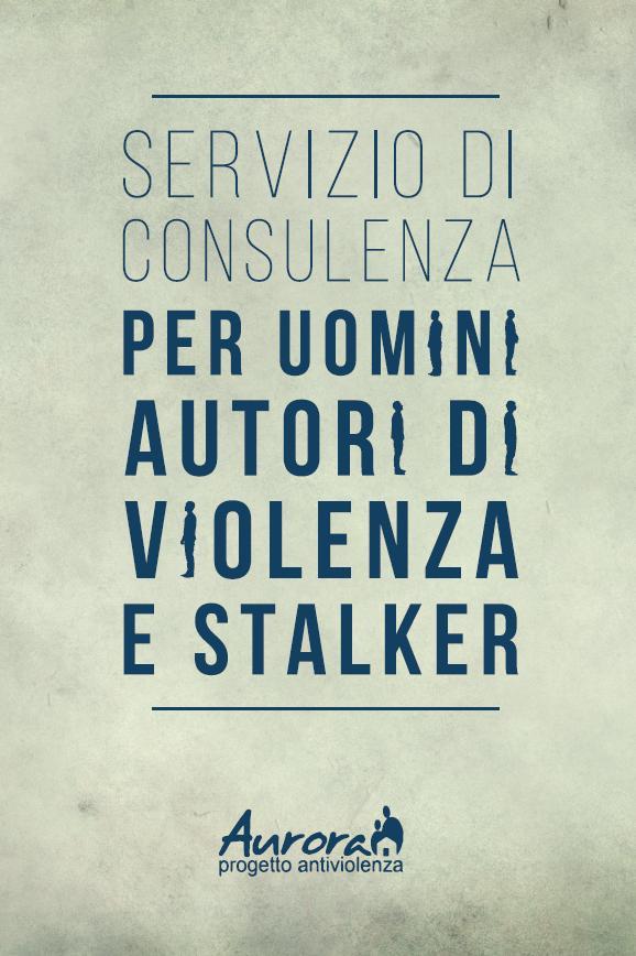 Sassari servizio di consulenza per uomini autori di violenza e stalker Aurora progetto antiviolenza