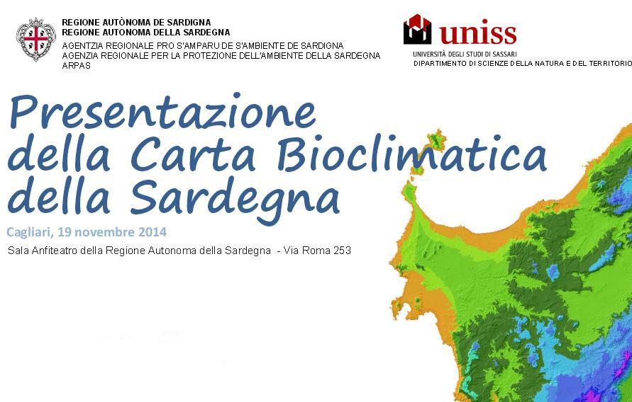 Presentazione della Carta Bioclimatica della Sardegna. Cagliari 19 novembre 2014 Sala Anfiteatro della Regione Autonoma della Sardegna - Via Roma 253.