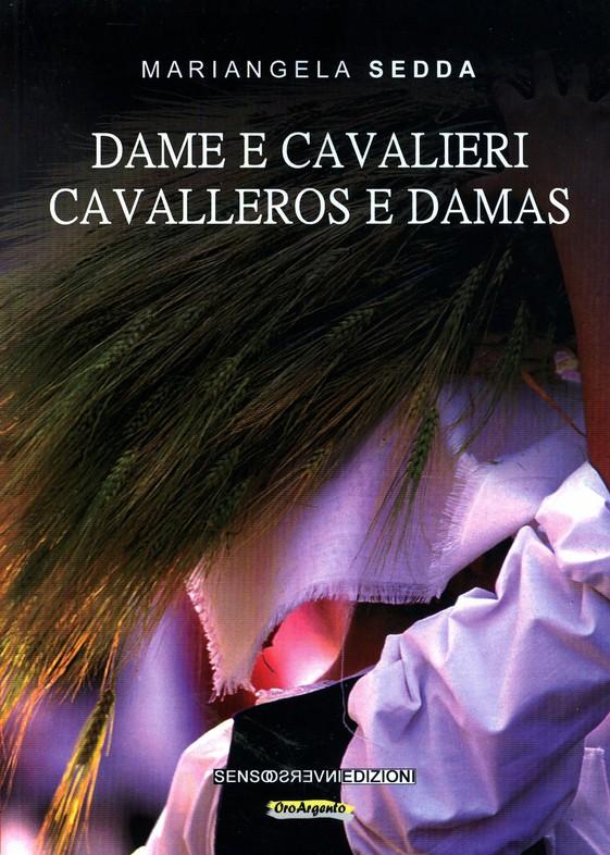 """Presentazione del libro """"Dame e cavalieri - Cavalleros e Damas"""" di Mariangela Sedda"""