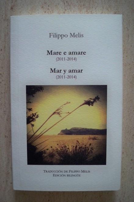 Presentazione del libro Mare e amare – Mar y amar (2011-2014) scritto da Filippo Melis.