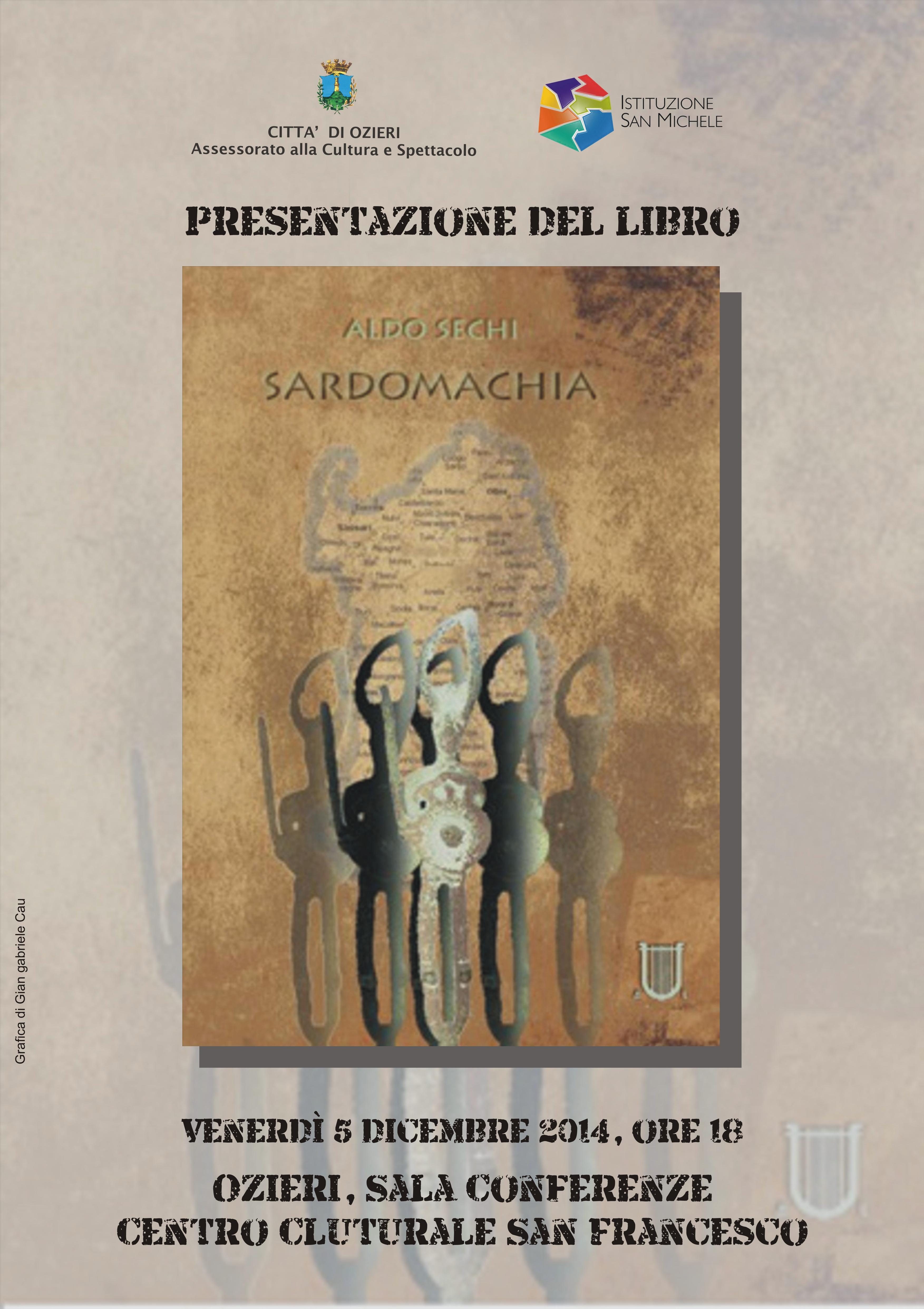 """Ozieri presentazione del libro di Aldo Sechi """"Sardomachia"""" in programma il 5 dicembre alle ore 18.00 presso la sala conferenze del centro culturale San Francesco."""