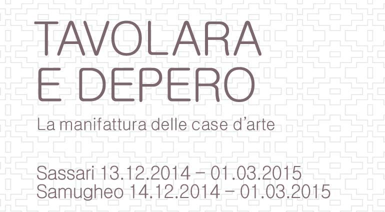 Mostra Tavolara e Depero Sassari 13.12.2014 Samugheo 14.12.2014 fino al 1 marzo 2015