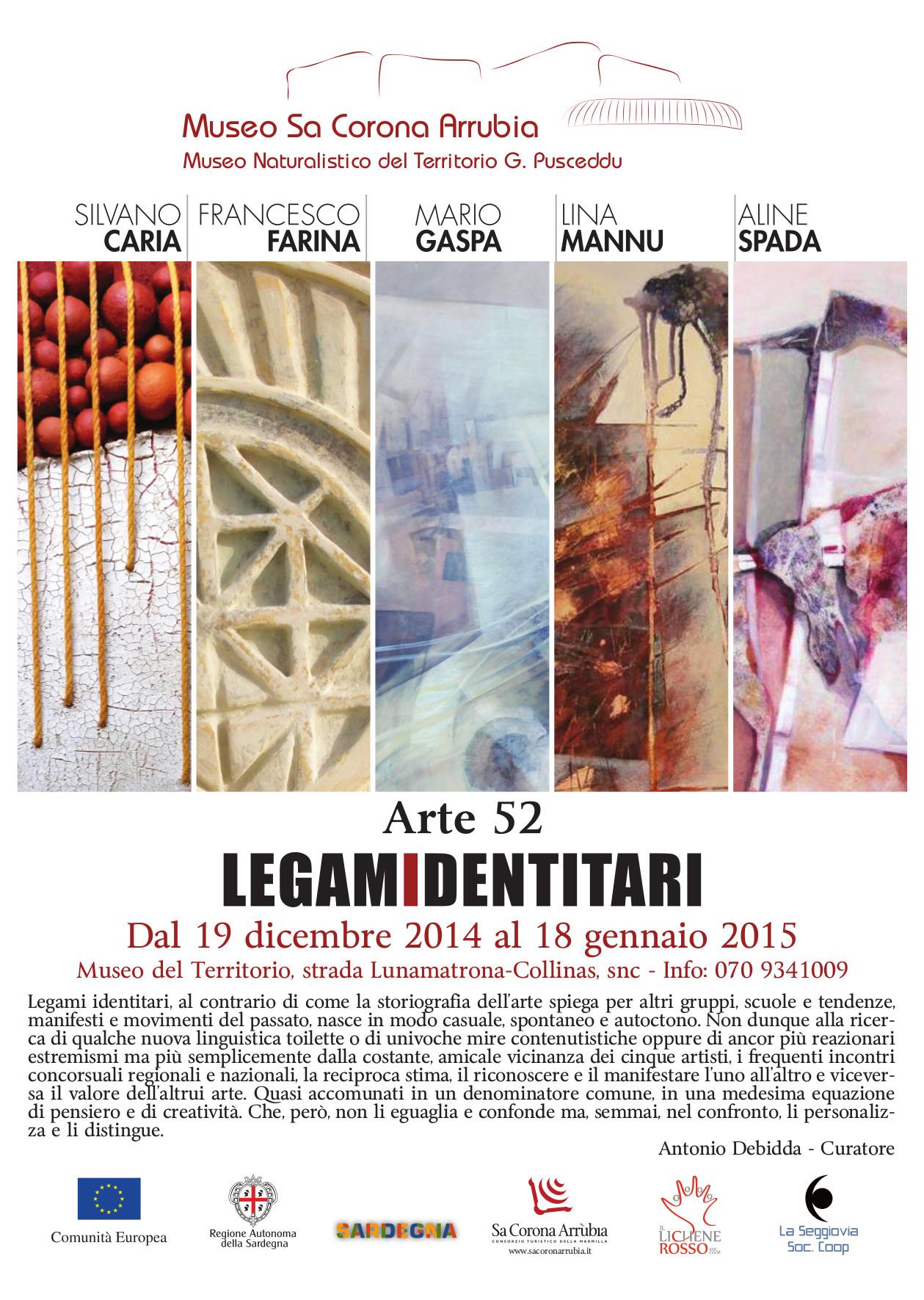 """""""LEGAMIDENTITARI"""" Dal 19 dicembre al 18 gennaio 2015 Museo naturalistico del territorio """"G. Pusceddu"""" Strada Lunamatrona-Collinas"""