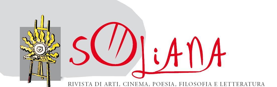 Soliana Rivista di Arti Cinema Poesia Filosofia e Letteratura