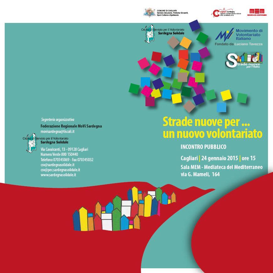 Strade nuove per ... un nuovo volontariato incontro pubblico Cagliari 24 gennaio 2015 Sala MEM - Mediateca del Mediterraneo