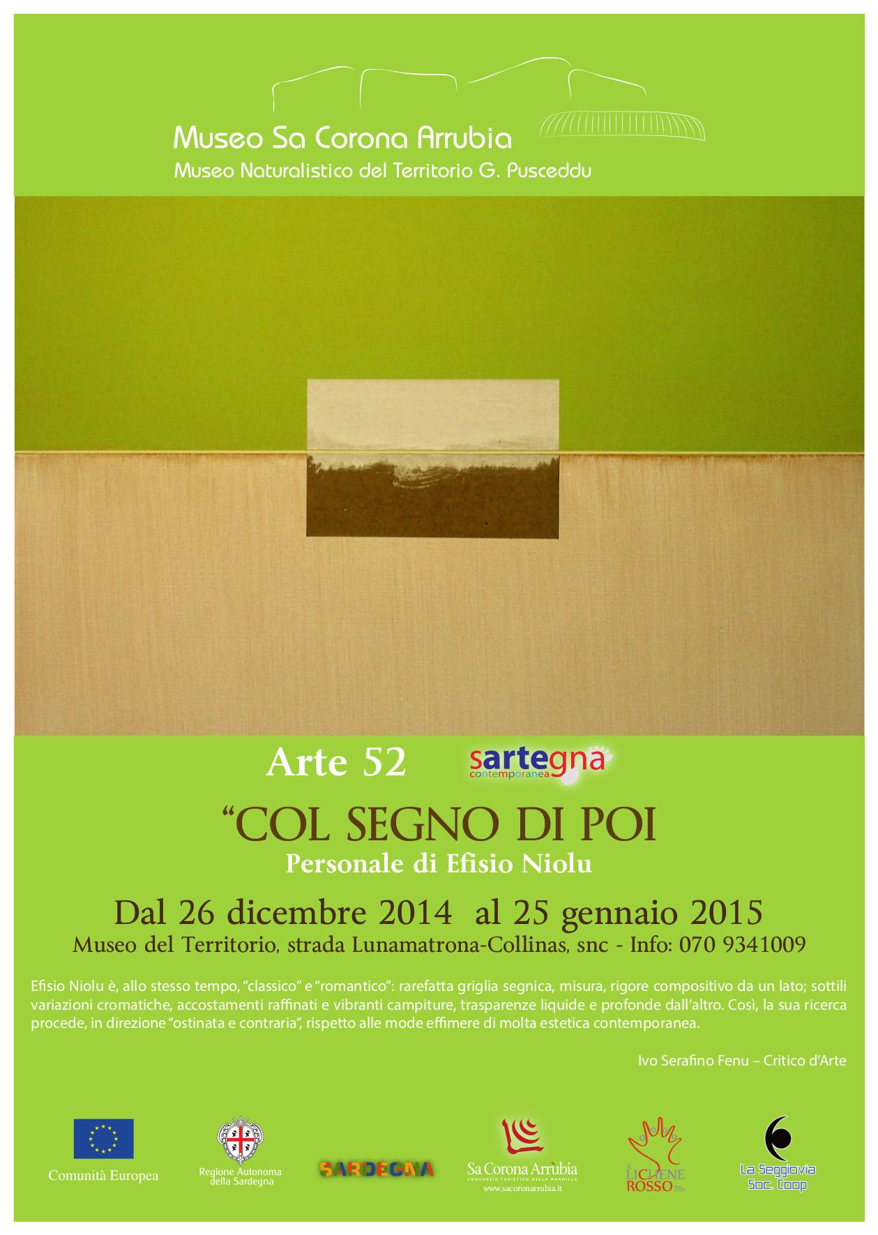 """Personale di Efisio Niolu """"COL SEGNO DI POI"""" visitabile fino al 25 gennaio 2015 presso il Museo Naturalistico del Territorio """"G. Pusceddu""""."""