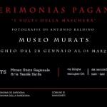 Il Museo MURATS e il comune di Samugheo presentano in occasione del Carnevale Tradizionale Sardo la mostra fotografica TZERIMONIAS PAGANAS di Antonio Baldino dal 28 gennaio al 1 marzo 2015.