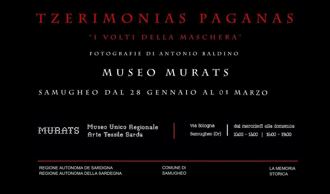Il Museo MURATS presenta in occasione del Carnevale Tradizionale Sardo la mostra fotografica TZERIMONIAS PAGANAS di Antonio Baldino dal 28 gennaio al 1 marzo 2015.
